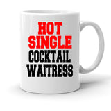 Custom Personalized Hot Single Cocktail Waitress White 15 oz Coffee Mug