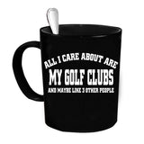 Custom Personalized I Care About My Golf Clubs Black 15 oz Coffee Mug