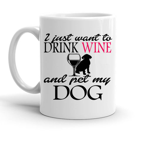 Custom Personalized I Just Want To Drink Wine White 15 oz Coffee Mug