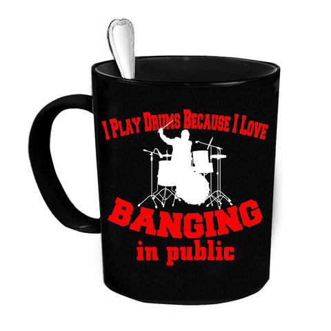 Custom Personalized I Play Drums Because Black 15 oz Coffee Mug