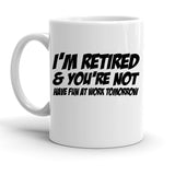 Custom Personalized I'm Retired And You're Not White 15 oz Coffee Mug