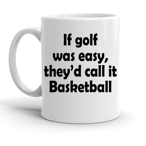 Custom Personalized If Golf Was Easy White 15 oz Coffee Mug