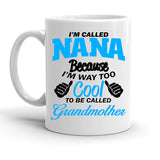 Custom Personalized Im Called Nana White 15 oz Coffee Mug