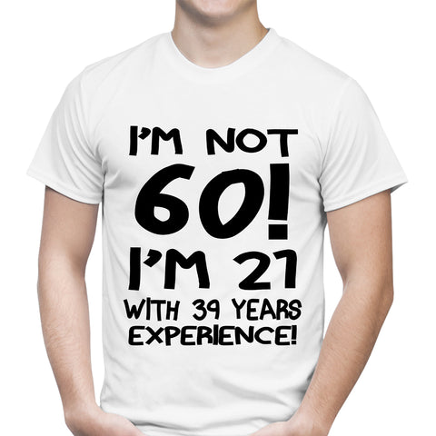 Im Not Sixty White T-Shirt