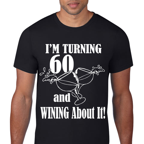 I'm Turning 60 And Wining Black T-Shirt