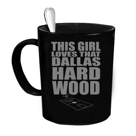 Custom Personalized Girl Loves That Dallas Hardwood Black 15 oz Coffee Mug