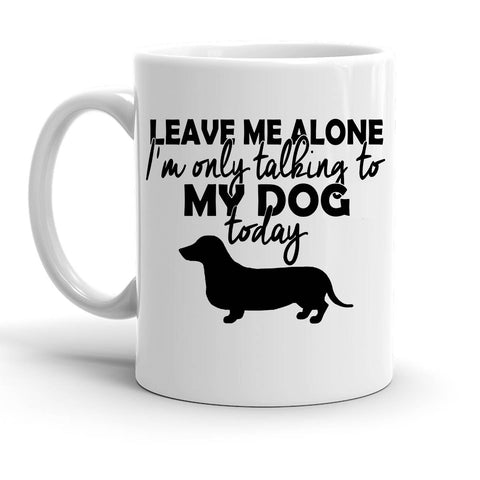 Custom Personalized Leave Me Alone Dachshund White 15 oz Coffee Mug