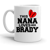 Custom Personalized This Nana Loves Brady White 15 oz Coffee Mug
