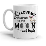 Custom Personalized Love My Chihuahua Moon White 15 oz Coffee Mug