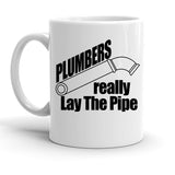 Custom Personalized Plumbers Really Lay The Pipe White 15 oz Coffee Mug