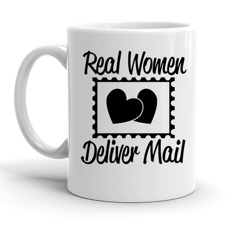 Custom Personalized Real Women Deliver Mail White 15 oz Coffee Mug