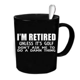 Custom Personalized Retired Unless Its Golf Black 15 oz Coffee Mug