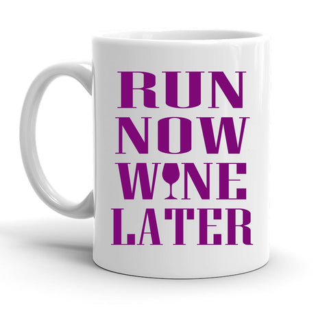 Custom Personalized Run Now Wine Later White 15 oz Coffee Mug