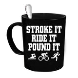 Custom Personalized Stroke It Ride It Pound It Black 15 oz Coffee Mug