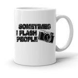 Custom Personalized Sometimes I Flash People White 15 oz Coffee Mug