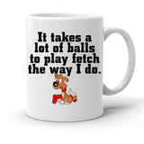 Custom Personalized Takes A Lot Of Balls White 15 oz Coffee Mug