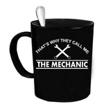 Custom Personalized That's Why They Call Me The Mechanic Black 15 oz Coffee Mug