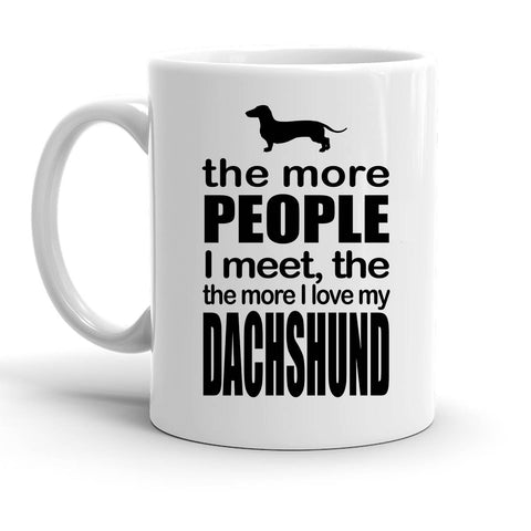 Custom Personalized The More I Love My Dachshund White 15 oz Coffee Mug
