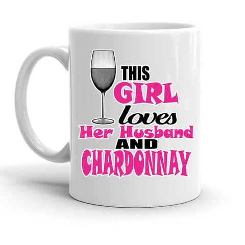 Custom Personalized This Girl Loves Husband Chardonnay White 15 oz Coffee Mug