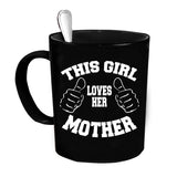 Custom Personalized This Girl Loves Her Mother Black 15 oz Coffee Mug