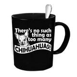 Custom Personalized Too Many Chihuahuas Black 15 oz Coffee Mug