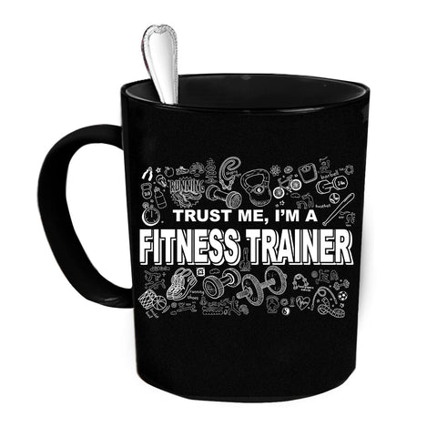 Custom Personalized Trust Me I'm A Fitness Trainer Black 15 oz Coffee Mug