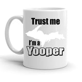 Custom Personalized Trust Me Im A Yooper White 15 oz Coffee Mug