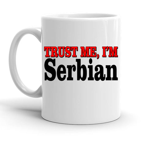 Custom Personalized Trust Me Im Serbian White 15 oz Coffee Mug
