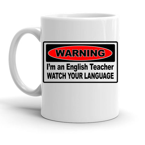 Custom Personalized Warning Im An English Teacher White 15 oz Coffee Mug