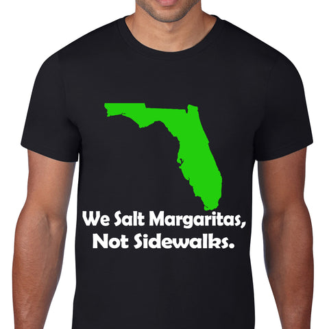 We Salt Margaritas Not Sidewalks Black T-Shirt