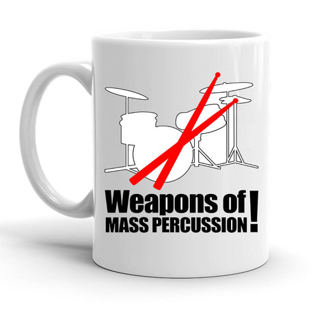 Custom Personalized Weapons Of Mass Percussion White 15 oz Coffee Mug