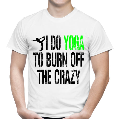 Yoga To Burn Off The Crazy White T-Shirt