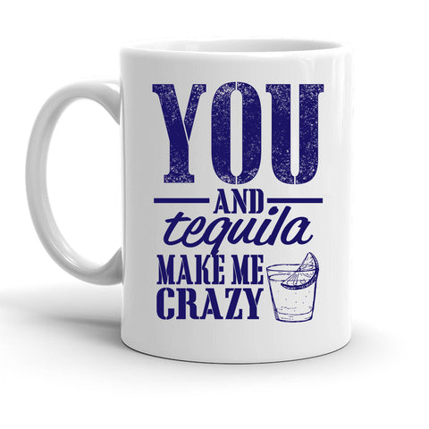 Custom Personalized You And Tequila White 15 oz Coffee Mug