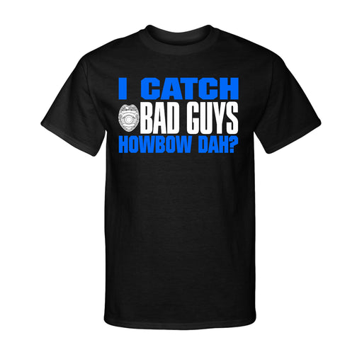 I Catch Bad Guys Custom Personalized T-Shirt