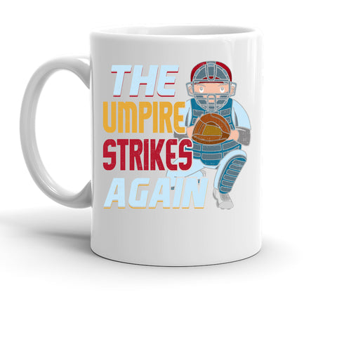 Baseball Umpire Strikes Back Custom Personalized Coffee Mug