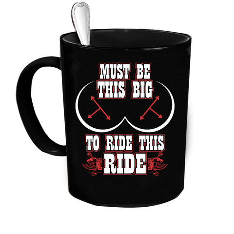Custom Personalized Must Be This Big Black Coffee Cup