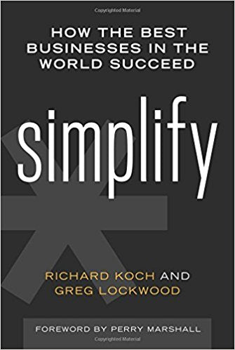Simplify: How the Best Businesses in the World Succeed