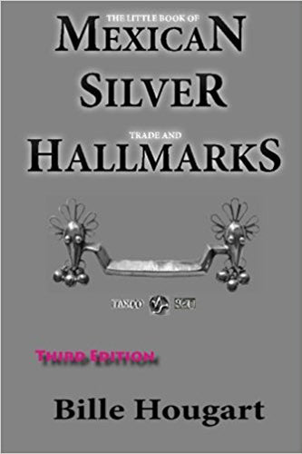 The Little Book of Mexican Silver Trade and Hallmarks