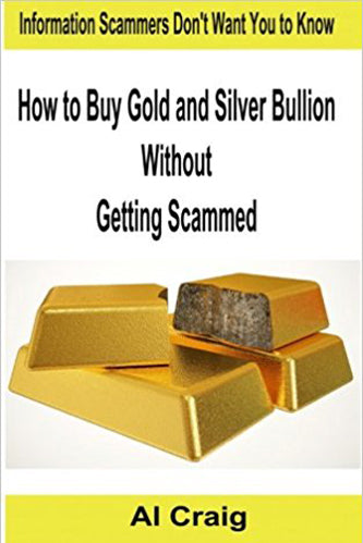 How to Buy Gold and Silver Bullion Without Getting Scammed