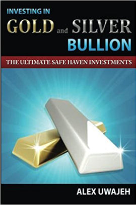 Investing in Gold and Silver Bullion: The Ultimate Safe Haven Investments