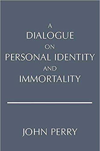 A Dialogue on Personal Identity and Immortality (Hackett Philosophical Dialogues)