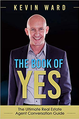 The Book of YES: The Ultimate Real Estate Agent Conversation Guide