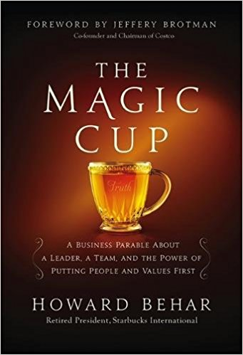 The Magic Cup: A Business Parable About a Leader, a Team, and the Power of Putting People and Values First Hardcover – March 29, 2016