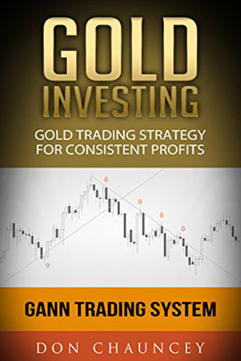 Gold Investing: Gold Trading Strategy For Consistent Profits With Gann Trading System