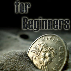 Metal Detecting for Beginners: Preparing to hunt for gold, coins, jewelry, meteorites, and other treasures