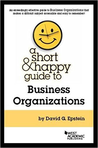 A Short & Happy Guide to Business Organizations (Short & Happy Guides)