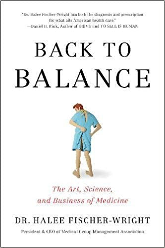 Back To Balance: The Art, Science, and Business of Medicine