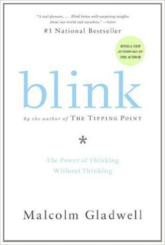 Blink: The Power of Thinking Without Thinking Paperback – April 3, 2007
