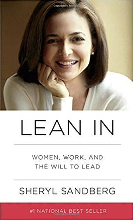 Lean In: Women, Work, and the Will to Lead Hardcover – Deckle Edge, March 11, 2013