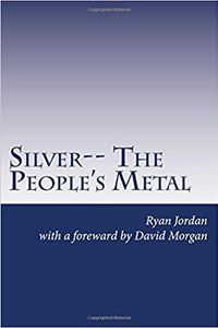Silver-- The People's Metal